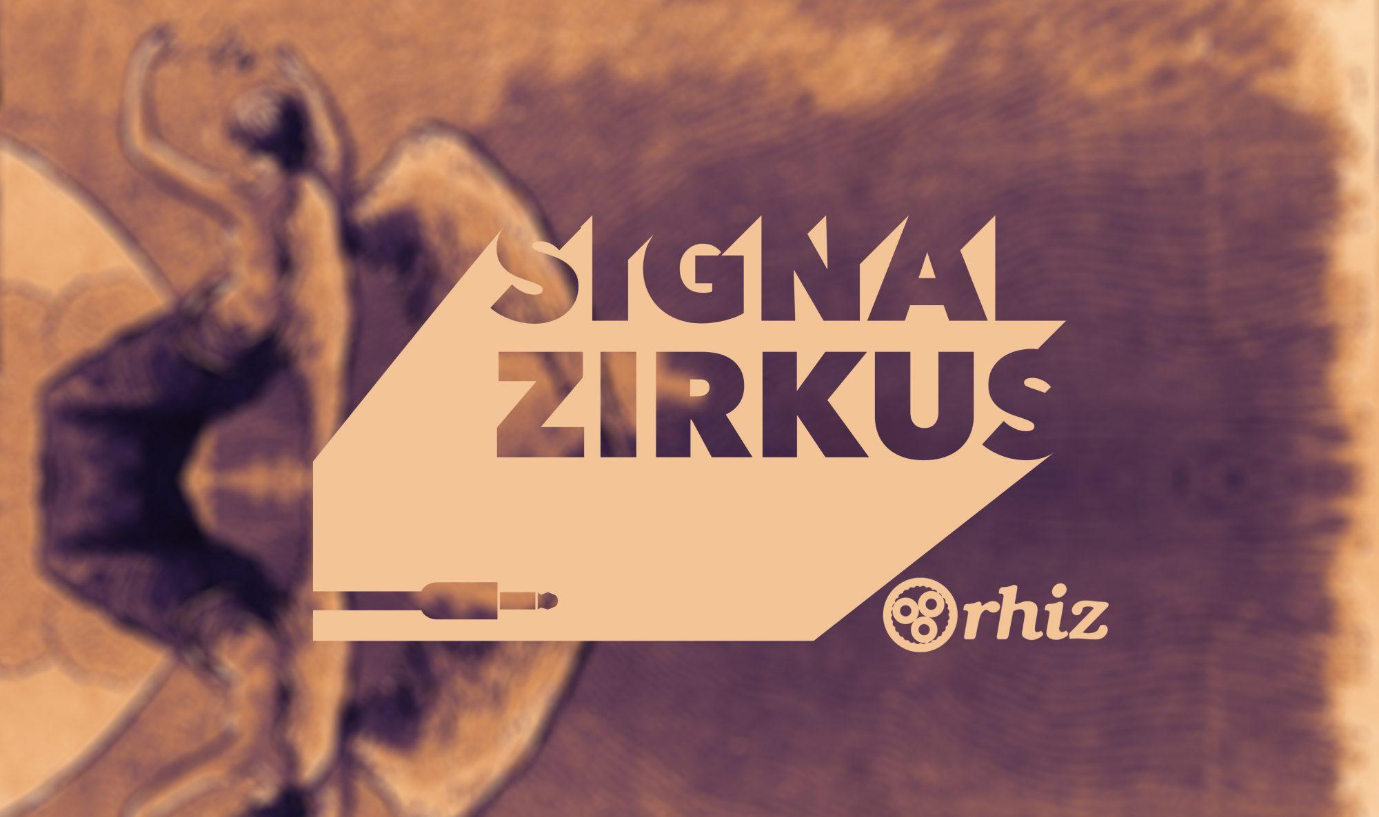SIGNAL ZIRKUS